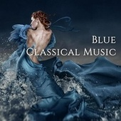 Blue Classical Music by Various Artists