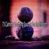73 Calming Soothing Sounds for Meditation de White Noise Research (1)