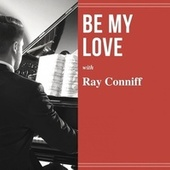 Be My Love de Ray Conniff