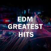 EDM Greatest Hits by Various Artists