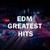 EDM Greatest Hits von Various Artists