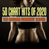 50 Chart Hits of 2020: The Autumn Workout Album von Various Artists