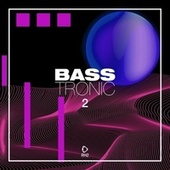 Bass Tronic, Vol. 2 by Various Artists