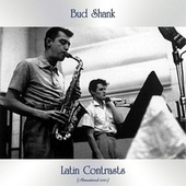 Latin Contrasts (Remastered 2021) by Bud Shank