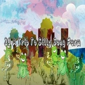 20 A Trip to Silly Song Farm by Canciones Infantiles
