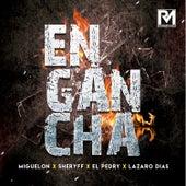 Engancha (feat. El Pedry & Lazaro Diaz) by Miguelon