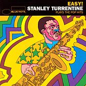 Easy - Stanley Turrentine Plays the Pop Hits by Stanley Turrentine