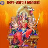 Devi - Aarti & Mantras by Sanjeevani Bhelande, Ketaki Bhave Joshi, Ketan Patwardhan, Shamika Bhide, Vighnesh Ghanapaathi, Gurumurthi Bhat, Shridhara Bhat, Susmirata Dawalkar, Abhilasha Chellam, Hamsika Iyer