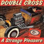 A Strange Pleasure de Double Cross