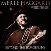 Beyond The Borderline (with The Strangers) de Merle Haggard