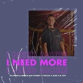 I NEED MORE (feat. STORMY, YAKUZA, AZED & EL AYO) de Fec Music