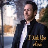 I Wish You Love de Gabriel Oliva