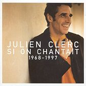 Si on chantait : 1968-1997 by Julien Clerc