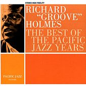 The Best Of The Pacific Jazz Years de Richard Groove Holmes