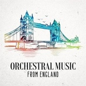 Orchestral Music from England de Various Artists