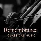 Remembrance - Classical Music by Various Artists