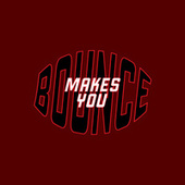 Makes You Bounce by Urban Hype