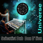 Scientist Dub Don D' Lion Universe von Don D Lion