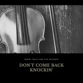 Don't Come Back Knockin' by Buddy Holly