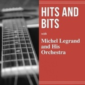 Hits and Bits by Michel Legrand