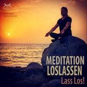 Meditation Loslassen - Lass Los! von Pierre Bohn
