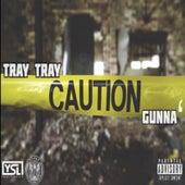 Caution by Tray Tray