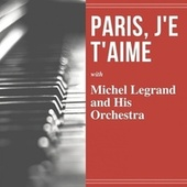 Paris, j'e t'aime by Michel Legrand