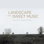 Landscape with Sweet Music de Peter Breiner