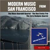 Modern Music From San Francisco (Album of 1955) de The Ron Crotty Trio, The Jerry Dodgion Quartet, The Vince Guaraldi Quartet