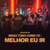 Deixa Tudo Como Tá / Melhor Eu Ir (Cover) von Pagode do Boy