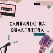 Cantando na Quarentena de Various Artists