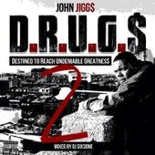 D.R.U.G.$, Vol. 2 by John Jigg$