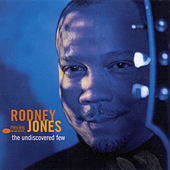 The Undiscovered Few by Rodney Jones