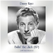 Ballin' the Jack (EP) (All Tracks Remastered) by Danny Kaye