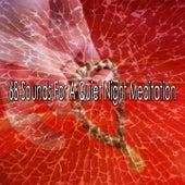68 Sounds for a Quiet Night Meditation de massage