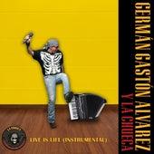 Live Is Life (Instrumental) de Germán Gastón Alvarez y La Chueca