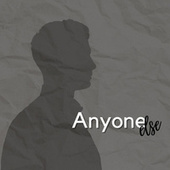 Anyone Else by Ana Francisca Sampaio Novais