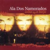 Solta-Se O Beijo - Ao Vivo by Ala Dos Namorados