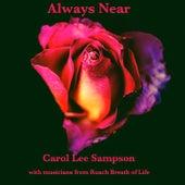 Always Near de Carol Lee Sampson