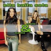 Marta Y Marilia de Ella Baila Sola