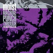 Machine Punch Through: The Singles Collection by Moist