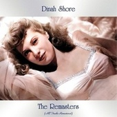 The Remasters (All Tracks Remastered) by Dinah Shore
