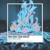 Sex on Fire von Tom Enzy