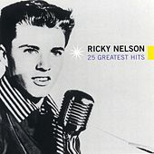 25 Greatest Hits by Ricky Nelson