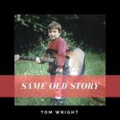 Same Old Story von Tom Wright