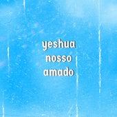 Yeshua Nosso Amado de João Gabriel
