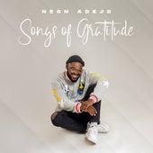 Songs of Gratitude by Neon Adejo
