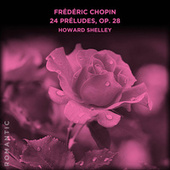 Frédéric Chopin: 24 Préludes, Op. 28 by Howard Shelley