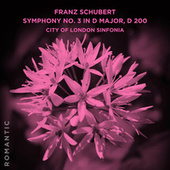 Franz Schubert: Symphony No. 3 in D Major, D 200 by The City Of London Sinfonia