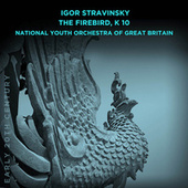 Igor Stravinsky: The Firebird, K 10 by The National Youth Orchestra of Great Britain